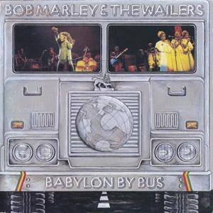 Bob Marley & The Wailers - Babylon By Bus (1978) [2001, Remastered Reissue]