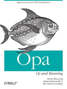 Opa: Up and Running: Rapid and Secure Web Development (repost)