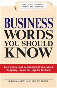 «Business Words You Should Know: From accelerated Depreciation to Zero-based Budgeting – Learn the Lingo for Any Field»