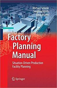 Factory Planning Manual: Situation-Driven Production Facility Planning (Repost)