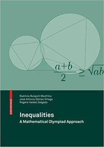 Inequalities: A Mathematical Olympiad Approach (Repost)