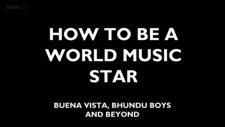 BBC - How to be a World Music Star (2013)