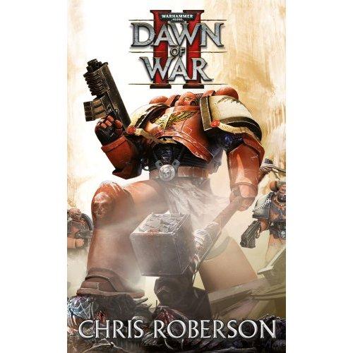 Dawn of War II (Warhammer 40,000 Novels: Space Marines)
