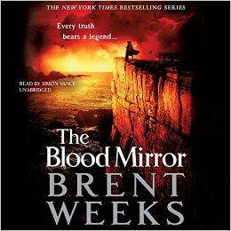 The Blood Mirror (Lightbringer Series, Book 4) (Lightbringer Trilogy) by Brent Weeks