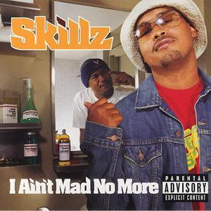 Skillz - I Ain't Mad No More (2002) {Rawkus}