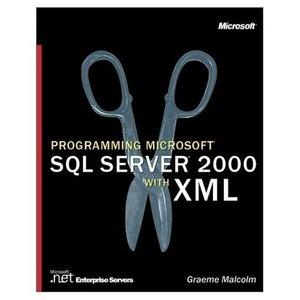 Programming Microsoft SQL Server 2000 with XML (Pro-Developer) (Repost)
