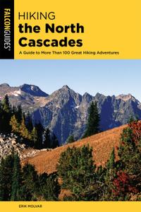 Hiking the North Cascades: A Guide to More Than 100 Great Hiking Adventures (Regional Hiking), 3rd Edition