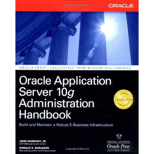 Oracle Application Server 10g Administration Handbook (Repost)
