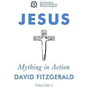 Jesus: Mything in Action, Vol. I: The Complete Heretic's Guide to Western Religion, Book 2 [Audiobook]