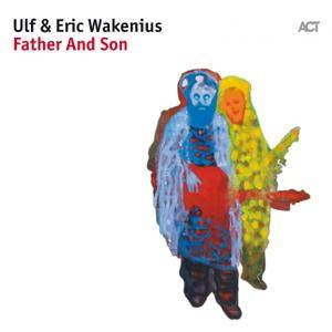 Ulf & Eric Wakenius - Father and Son (2017) [Official Digital Download 24-bit/96kHz]