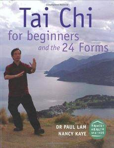 Tai Chi for Beginners and the 24 Forms (Repost)