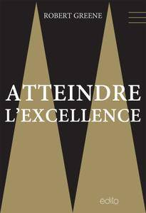 Robert Greene - Atteindre l'excellence