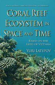 Coral Reef Ecosystem in Space and Time : Based on the Reefs of Vietnam