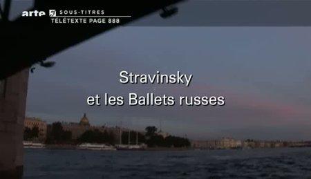 (Arte) Stravinsky et les Ballets russes | Stravinsky and the Ballets Russes (2011){Re-UP}