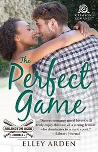 «The Perfect Game» by Elley Arden