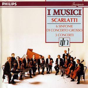 I Musici/William Bennett - Scarlatti: 6 Sinfonie di Concerto Grosso, 3 Concerti (1991) {1992 Philips}