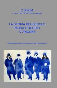 La storia del secolo-Paura e delirio a Vingone