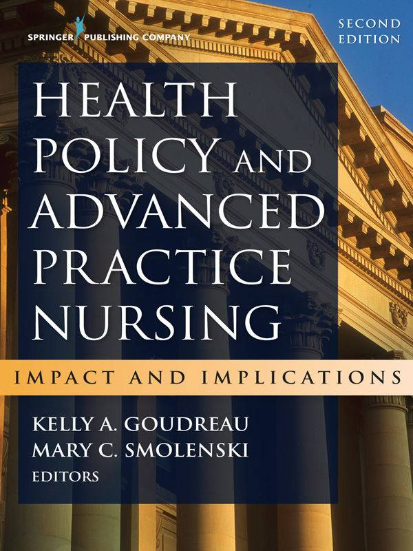 Health Policy and Advanced Practice Nursing, Second Edition