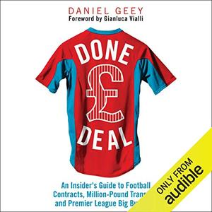 Done Deal: An Insider's Guide to Football Contracts, Multi-Million Pound Transfers and Premier League Big Business [Audiobook]