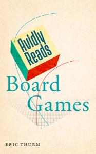 Avidly Reads Board Games (The Avidly Reads)