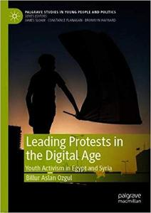 Leading Protests in the Digital Age: Youth Activism in Egypt and Syria