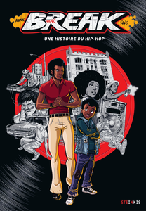 Break - Une Histoire du Hip-hop - Tome 1