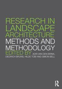 Research in Landscape Architecture : Methods and Methodology