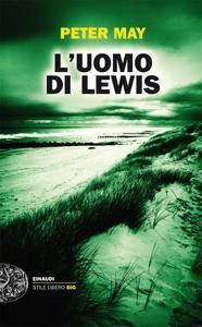 Peter May - L'uomo di Lewis