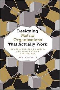 Designing Matrix Organizations that Actually Work (repost)