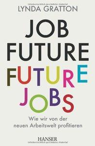 Job Future - Future Jobs: Wie wir von der neuen Arbeitswelt profitieren (repost)