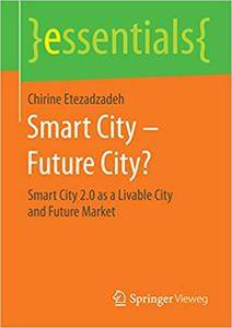 Smart City – Future City?: Smart City 2.0 as a Livable City and Future Market (Repost)