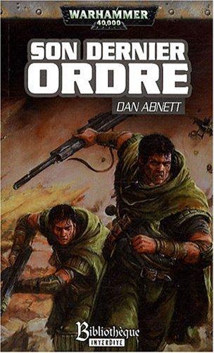 Fantômes de Gaunt Cycle Troisième Les Egarés, Tome 2 : Son Dernier Ordre – Dan Abnett