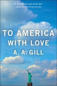 «To America with Love» by A.A. Gill