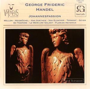 Florian Heyerick, Baroque Orchestra Le Mercure, Vocal Ensemble Ex Tempore - Handel: Johannespassion (1997)