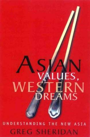 Asian Values, Western Dreams: Understanding the New Asia (Repost)