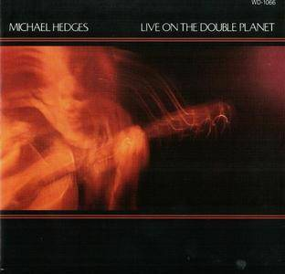 Michael Hedges - Live On The Double Planet (1987)