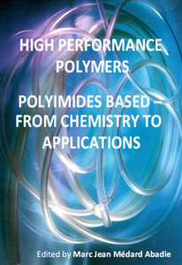 """High Performance Polymers: Polyimides Based - From Chemistry to Applications"" ed. by Marc Jean Médard Abadie"