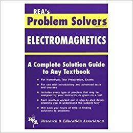 Electromagnetics Problem Solver (Problem Solvers Solution Guides)