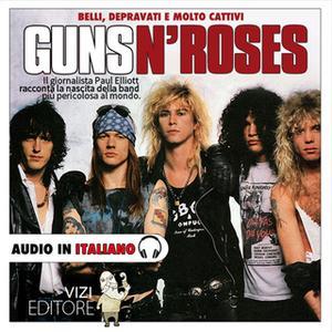 «Guns N' Roses - Belli, depravati, e molto cattivi…» by Lucas Pavetto