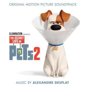Alexandre Desplat - The Secret Life of Pets 2 (Original Motion Picture Soundtrack) [2019]