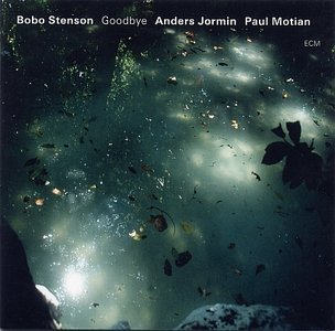 Bobo Stenson / Anders Jormin / Paul Motian - Goodbye (2005) {ECM 1904}