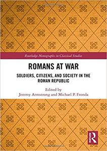 Romans at War: Soldiers, Citizens, and Society in the Roman Republic