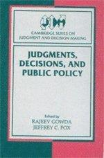 Judgments, Decisions, and Public Policy (Cambridge Series on Judgment and Decision Making)