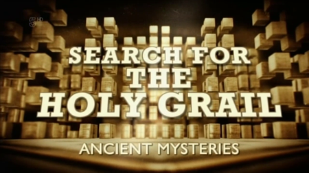 Channel 5 - Ancient Mysteries: Search for the Holy Grail (2016)