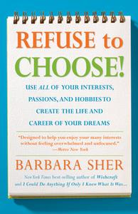 «Refuse To Choose!» by Barbara Sher