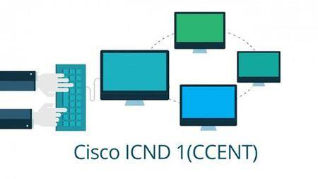 Cisco 100-101: CCENT - ICND1 - Interconnecting Cisco Networking Devices Part 1