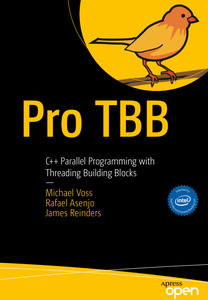 Pro TBB: C++ Parallel Programming with Threading Building Blocks (repost)