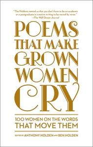 «Poems That Make Grown Women Cry» by Ben Holden,Anthony Holden