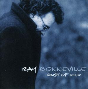 Ray Bonneville - Gust Of Wind (1999)