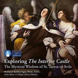 Exploring The Interior Castle: The Mystical Wisdom of St. Teresa of Avila [Audiobook]